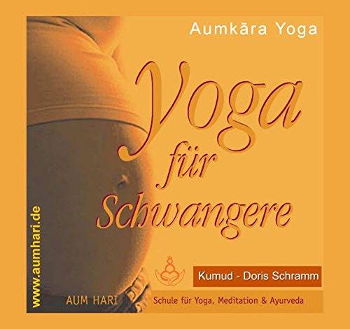 Aumkara Yoga CD Yoga für Schwangere: Yoga in der Schwangerschaft (AumKara Yogainstitut)