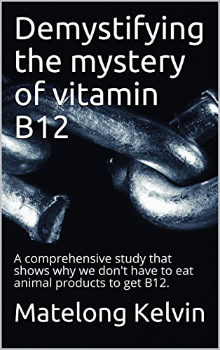 Demystifying the mystery of vitamin B12: A comprehensive study that shows why we don