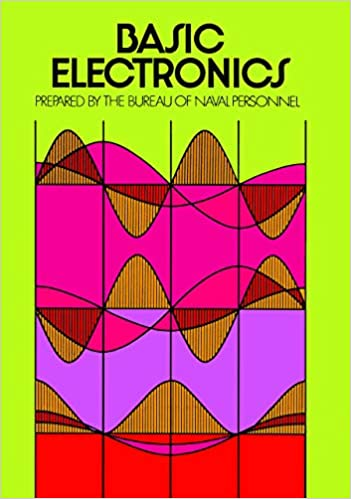 Basic Electronics Dover Books On Engineering U S Bureau Of Naval Personnel 0800759210763 Amazon Com Books