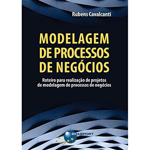 Modelagem de Processos de Negócios. Roteiro Para Realização de Projetos de Modelagem de Processos de Negócios