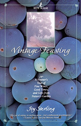 Vintage Feasting: A Vintner's Year of Fine Wines, Good Times, and Gifts (Spirit Horse Gallery)