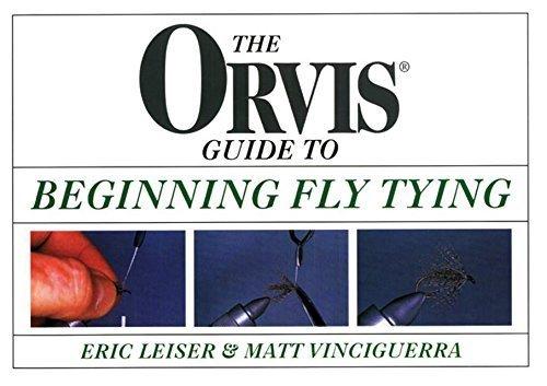 Orvis Guide to Beginning Fly Tying 1st edition by Leiser, Eric, Vinciguerra, Matt (2000) Paperback