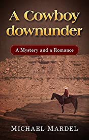 A Cowboy downunder: a mystery and a romance