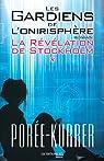 La Révélation de Stockholm: Les Gardiens de l'onirisphère, tome 1 par Porée-Kurrer