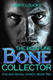 The Blue Line Bone Collector