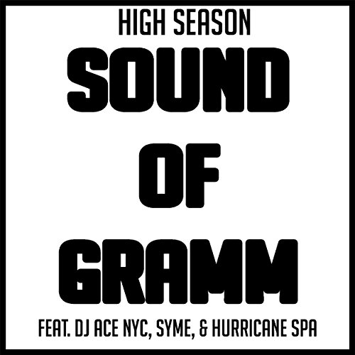 Sound Of Gram (The Cypher) Feat. High Season, Syme, & Hurricane Spa [Explicit]
