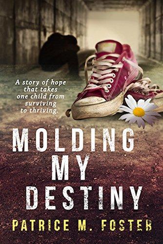 Molding My Destiny by Patrice M Foster