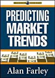 Predicting Market Trends, Farley, Alan, 1592803016