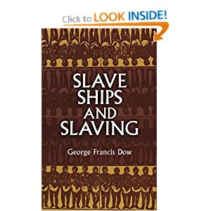 Slave Ships and Slaving (African American) George Francis Dow