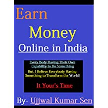 Earn Money Online in India: Blogging, Part Time Jobs, Affiliate Marketing, Readers Acquisition With Proper Information to Earn Money Online (Earn Money Online in India Beta Book 1)