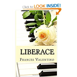 Liberace: The Unofficial Biography Frances Valentino