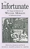 img - for The Infortunate: The Voyage and Adventures of William Moraley, an Indentured Servant (1992-06-19) book / textbook / text book