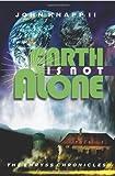 Earth Is Not Alone, John Knapp II, 0912290315