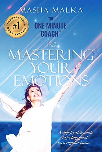 - The One Minute Coach to Mastering Your Emotions: A Step-by-Step Guide to Feeling Happy on a Regular Basis