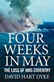 "Front cover for the book Four Weeks in May: The Loss of ""HMS Coventry"" by David Hart Dyke"