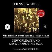 New Orleans und die Wurzeln des Jazz (Was Sie schon immer über Jazz wissen wollten 1)   Ernst Weber