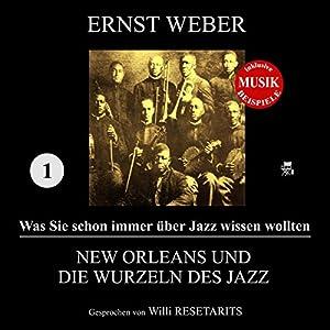 New Orleans und die Wurzeln des Jazz (Was Sie schon immer über Jazz wissen wollten 1) Hörbuch