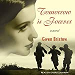 Tomorrow Is Forever | Gwen Bristow