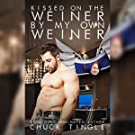 Kissed on the Weiner by My Own Weiner | Chuck Tingle