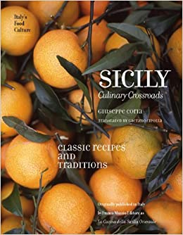 Sicily: Culinary Crossroads (Italy's Food Culture)