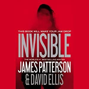 Invisible Audiobook by James Patterson, David Ellis Narrated by January LaVoy, Kevin Collins