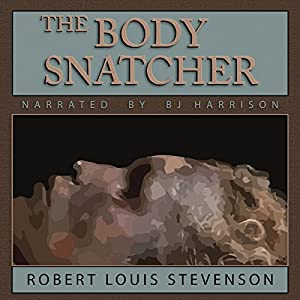 The Body Snatcher [Classic Tales Edition] Audiobook