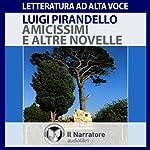 Amicissimi e altre novelle | Luigi Pirandello