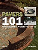 paver patio designs Pavers 101: Patios and Other Projects You Can Do