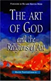 The Art of God and the Religions of Art, Thistlethwaite, David, 1900507781