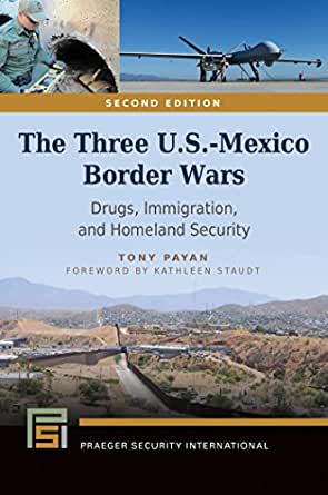 The Three USMexico Border Wars Drugs Immigration And Homeland Security Praeger Security International