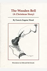The Wooden Bell (A Christmas Story) Kindle Edition