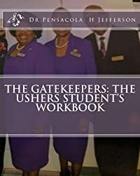 The Gatekeepers: The Ushers Student's Workbook