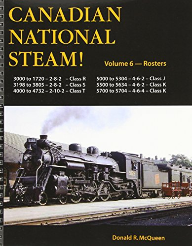 Canadian National Steam Volume 6: Mikado, Sante Fe, Pacific and Hudson Types