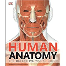 Human Anatomy: The Definitive Visual Guide