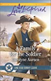 A Family for the Soldier (Lone Star Cowboy League)
