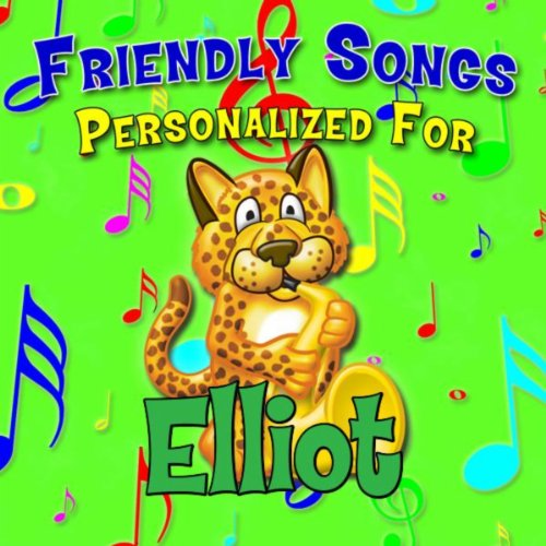 - Friendly Songs - Personalized For Elliot
