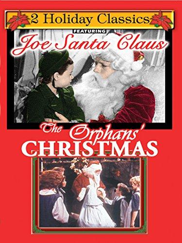 Joe Santa Claus; The Orphan's Christmas