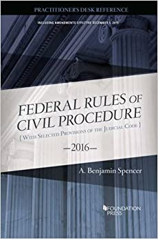 Book The Federal Rules of Civil Procedure, Practitioner's Desk Reference (Selected Statutes)