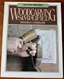 Woodcarving Simplified, Graciela L. Fazzalare, 0801971497