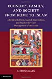 Economy, Family, and Society from Rome to Islam : A Critical Edition, English Translation, and Study of Bryson's Management of the Estate, Swain, Simon, 1107025362