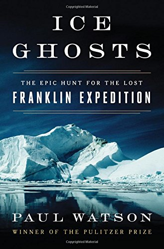 Book Cover: Ice Ghosts: The Epic Hunt for the Lost Franklin Expedition