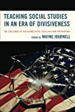 Teaching Social Studies in an Era of Divisiveness: The Challenges of Discussing Social Issues in a Non-Partisan Way