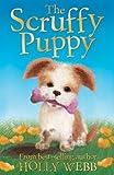 The Scruffy Puppy (Holly Webb Animal Stories) by Holly Webb (2014-04-07)