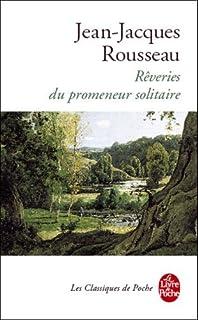 Rêveries du promeneur solitaire, Rousseau, Jean-Jacques