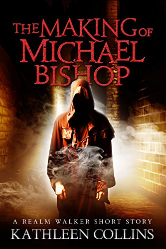 The Making of Michael Bishop: A Realm Walker short story by [Collins, Kathleen]