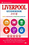 Liverpool Guidebook 2018: Shops, Restaurants, Entertainment and Nightlife in Liverpool, England (City Guidebook 2018)