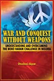 War and Conquest Without Weapons, Otoabasi Akpan, 1909112348