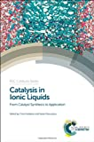 img - for Catalysis in Ionic Liquids: From Catalyst Synthesis to Application (Catalysis Series) book / textbook / text book