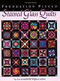 Foundation Pieced Stained Glass Quilts, Liz Schwartz and Stephen Seifert, 1891497022
