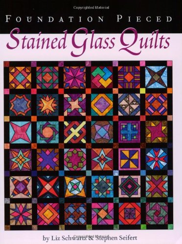 Foundation Pieced Stained Glass Quilts